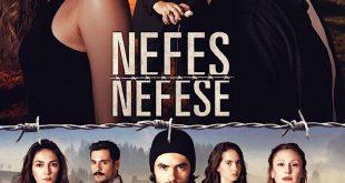 سریال نفس به نفس Nefes Nefese-خلاصه داستان و دانلود آخرین قسمت سریال نفس به نفس